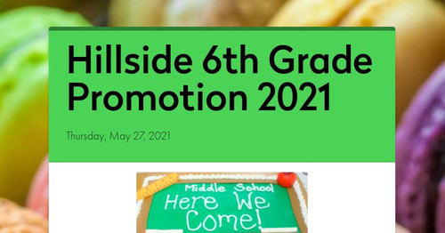 Hillside 6th Grade Promotion 2021