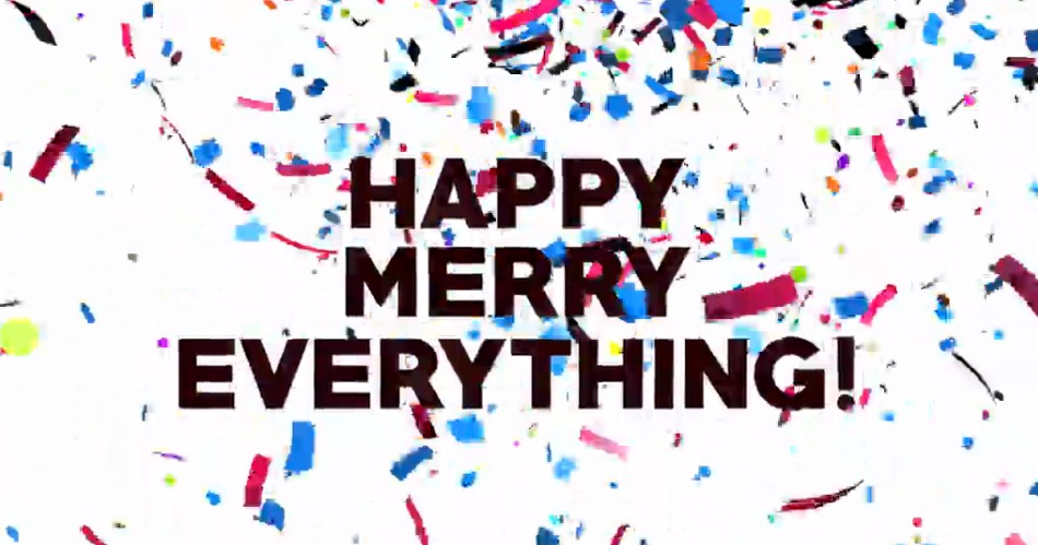 Happy Merry Everything