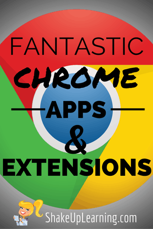 Fantastic Google Chrome Apps and Extensions for Teachers and Students!