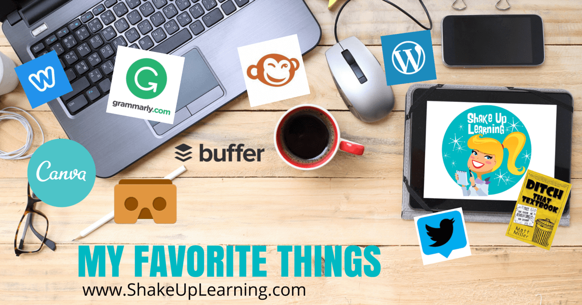 My Favorite Things and Recommended Resources | Shake Up Learning