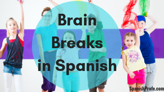 Brain Breaks in Spanish for Your Bilingual Class - Spanish Profe