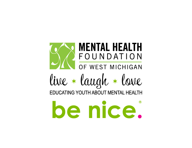 be nice. | Grand Rapids, MI |Mental Health Foundation of West Michigan