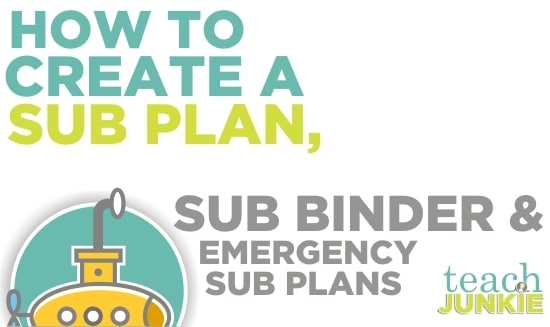 How To Create a Sub Plan, Sub Binder and Emergency Sub Plans - Teach Junkie