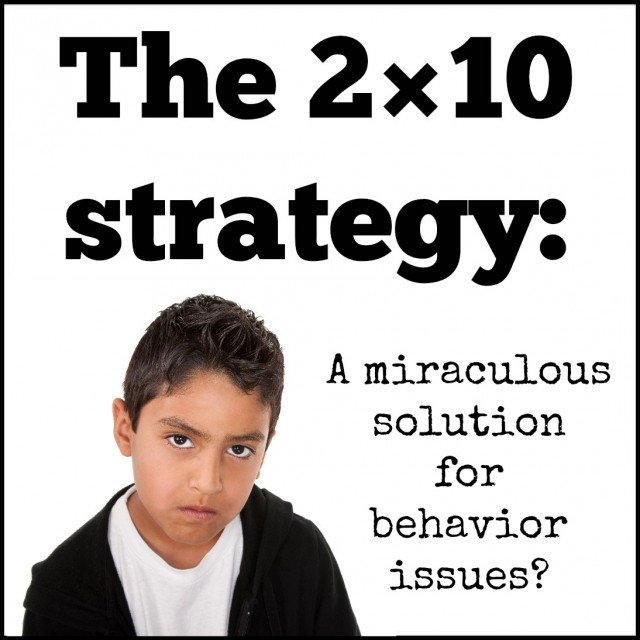 The 2×10 strategy: a miraculous solution for behavior issues?