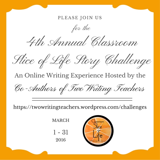 Join the Fourth Annual Classroom Slice of Life Story Challenge!