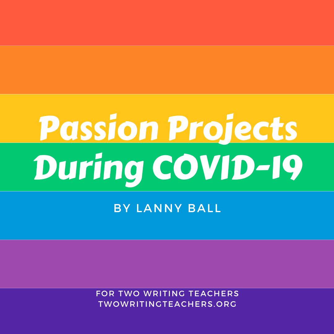 Passion Projects During COVID-19
