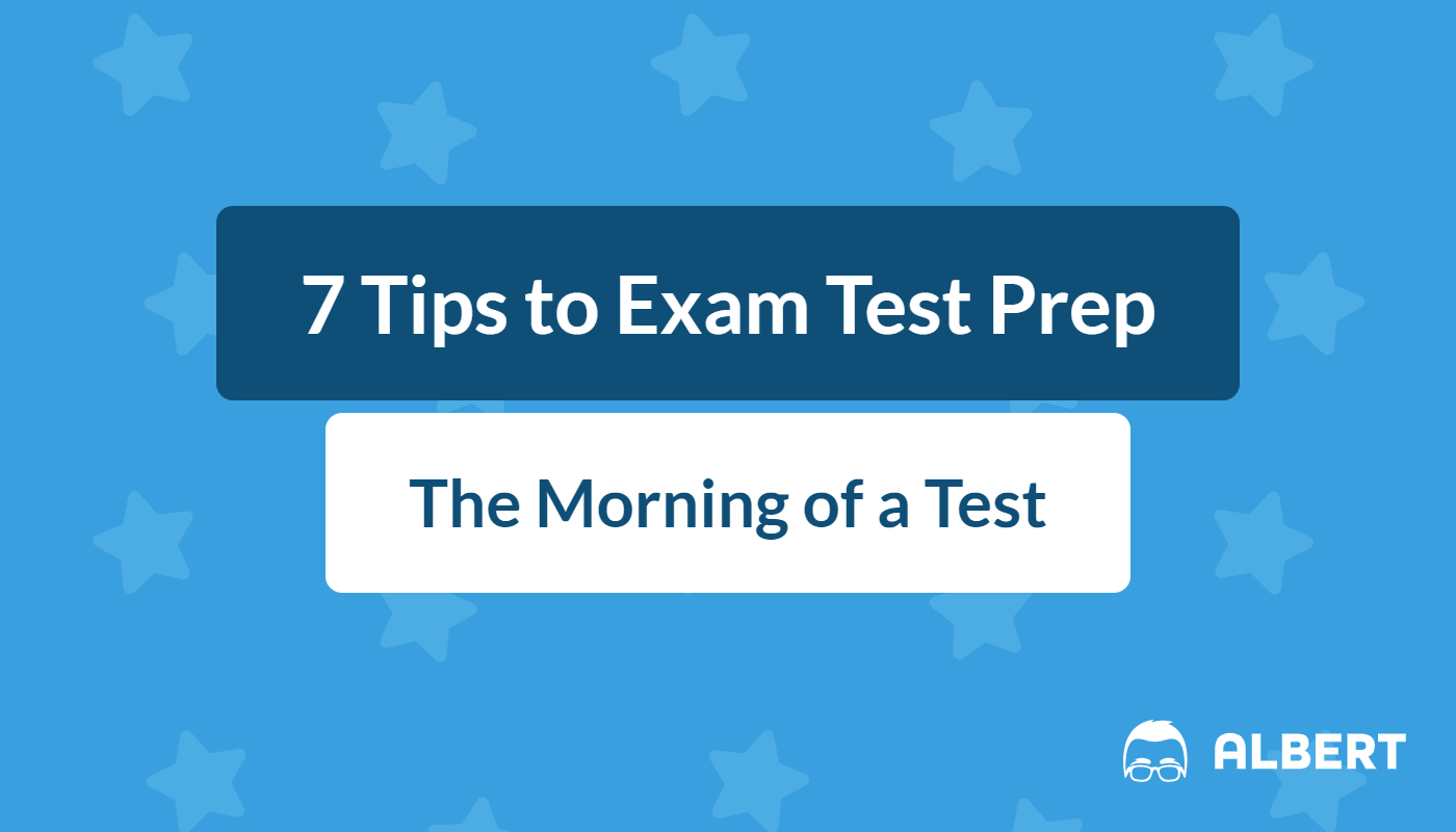 7 Tips to Exam Test Prep the Morning of a Test | Albert.io