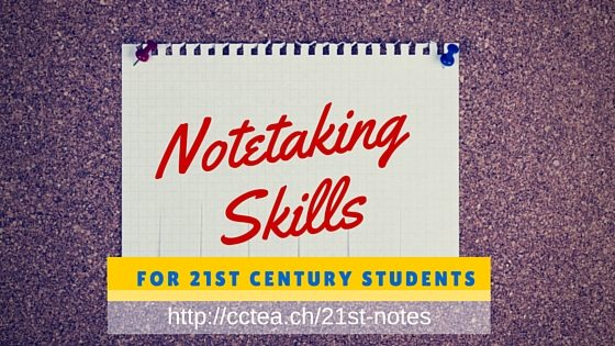 Note Taking Skills for 21st Century Students @coolcatteacher