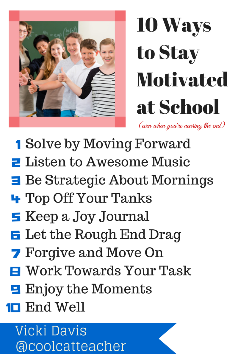 10 Ways to Stay Motivated at School @coolcatteacher