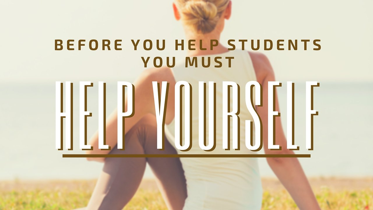You Matter: Before You Help Students, You Must Help Yourself @coolcatteacher