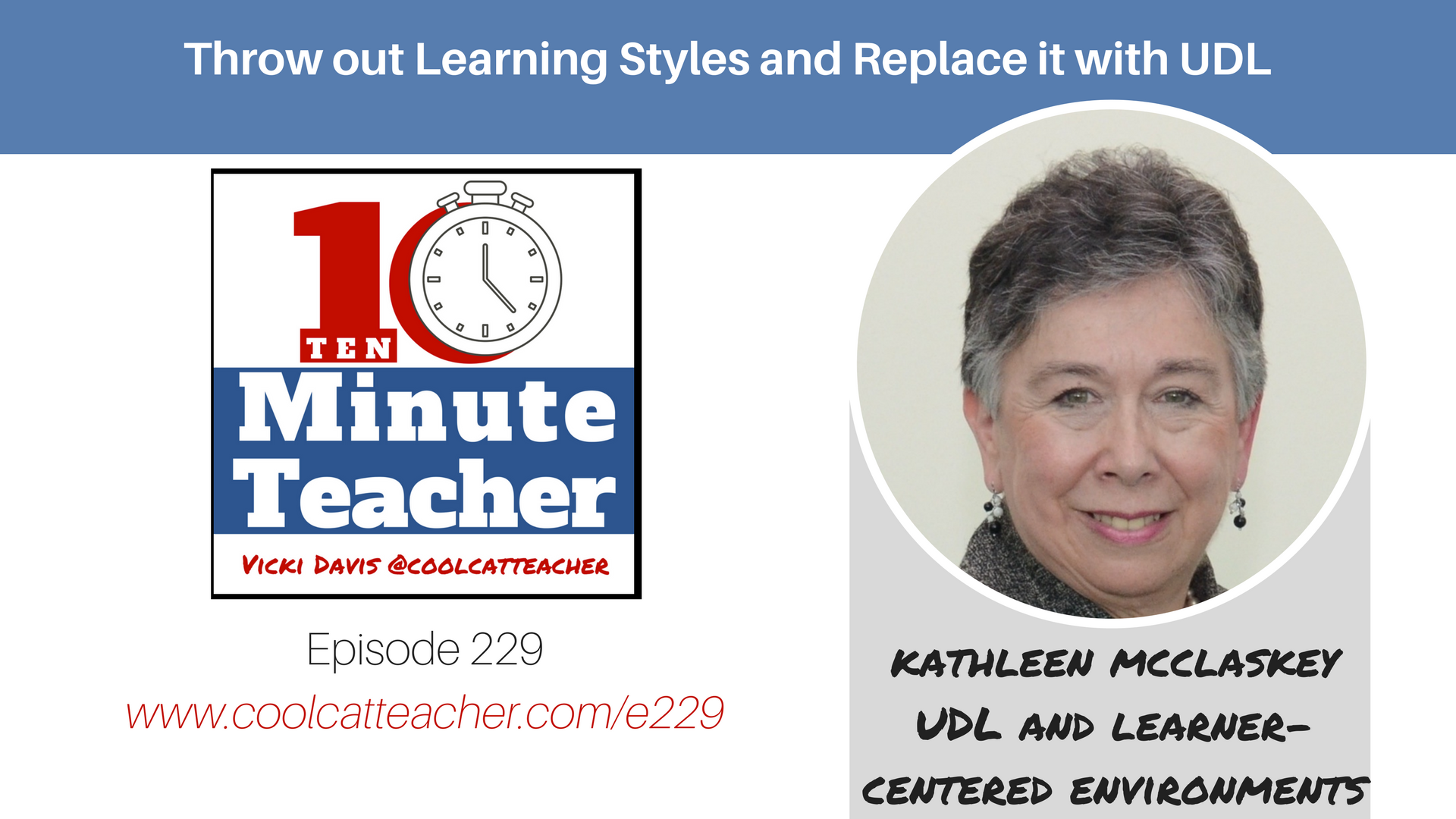 Throw Out Learning Styles and Replace it with UDL with Kathleen McClaskey