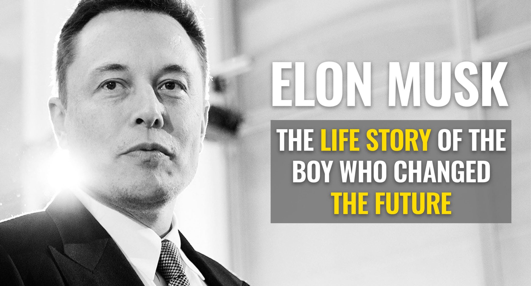 Elon Musk: The Life Story of The Boy Who Changed the Future