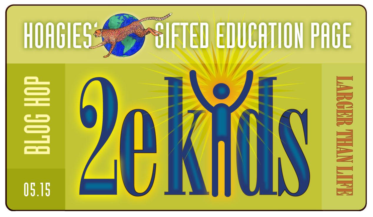 Blog Hop: 2e Kids | Hoagies' Gifted