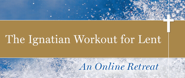 The Ignatian Workout for Lent: An Online Retreat with Tim Muldoon