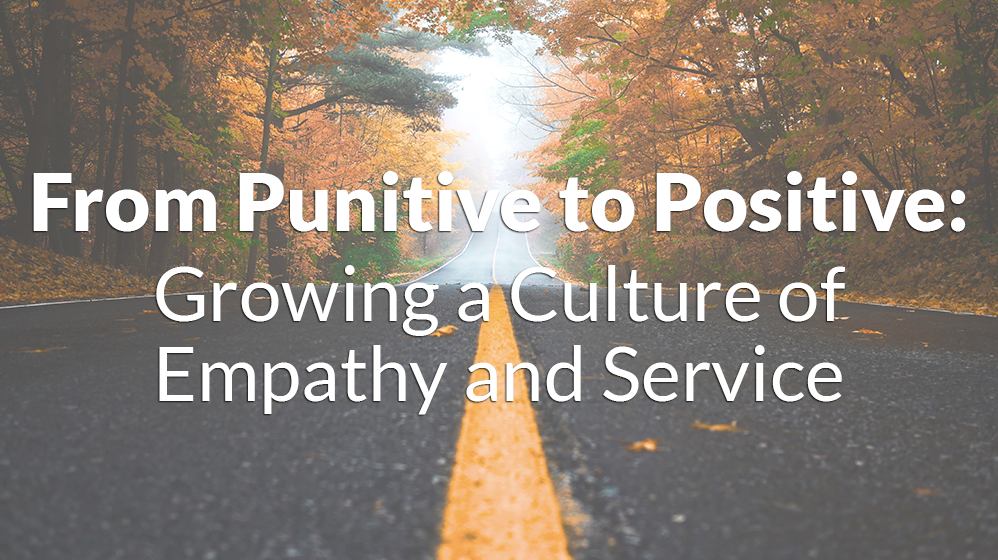 From Punitive to Positive: Growing a Culture of Empathy and Service