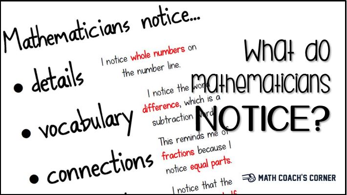 What Do Mathematicians Notice? - Math Coach's Corner