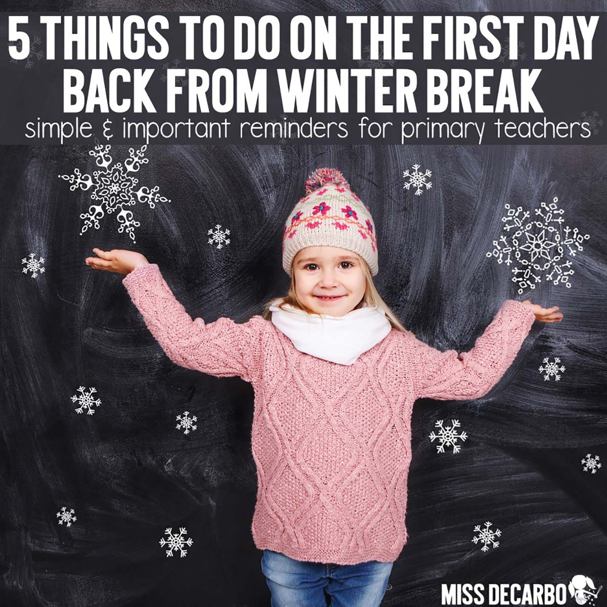 Teacher Tips for the First Day Back From Winter Break - Miss DeCarbo