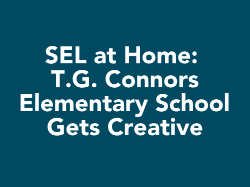 SEL at Home: T.G. Connors Elementary School Gets Creative - Move This World