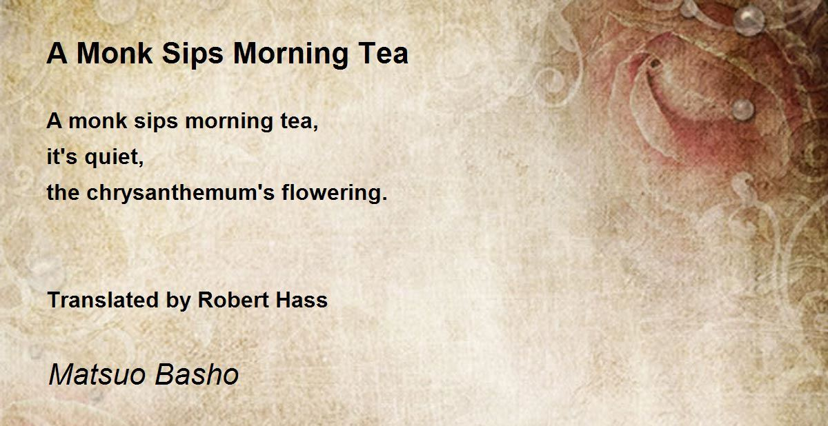 A Monk Sips Morning Tea Poem by Matsuo Basho - Poem Hunter