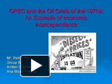 OPEC and the Oil Crisis of the 1970s: An Example of economic interdependence