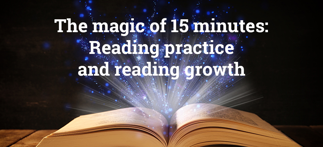 The magic of 15 minutes: Daily reading practice and reading growth