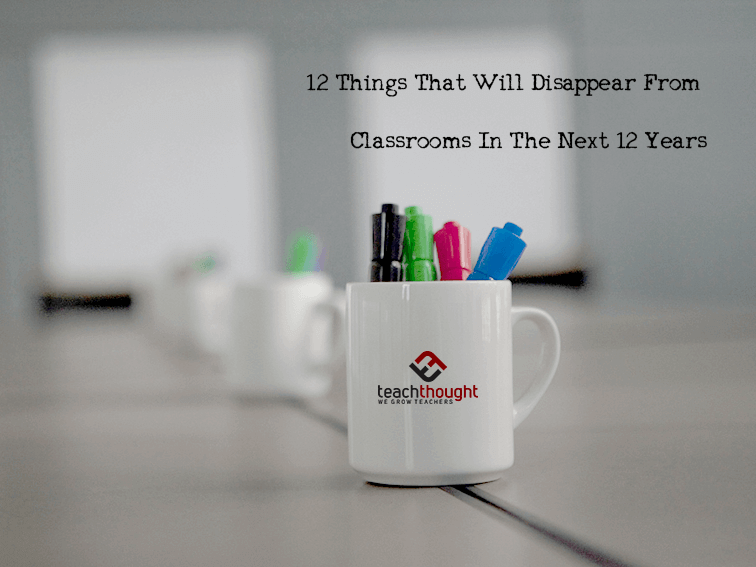 12 Things That Will Disappear From Classrooms In The Next 12 Years -