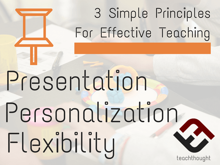 3 Simple Principles For Effective Teaching -