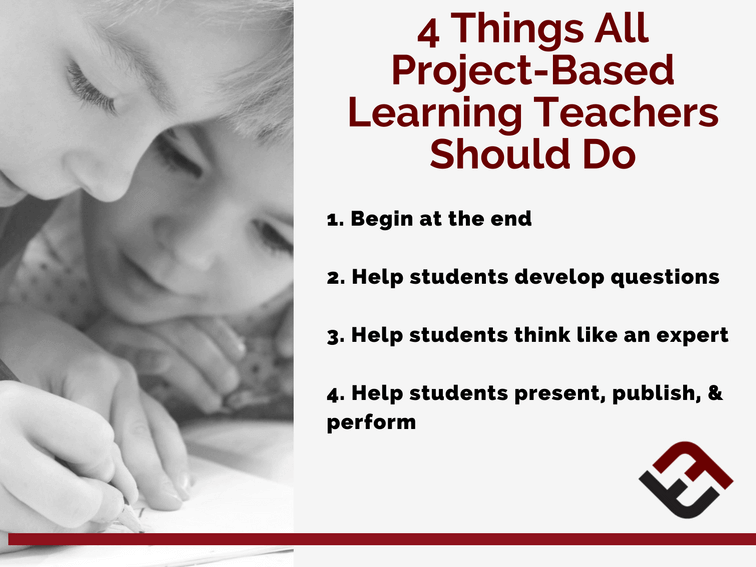 4 Things All Project-Based Learning Teachers Should Do -