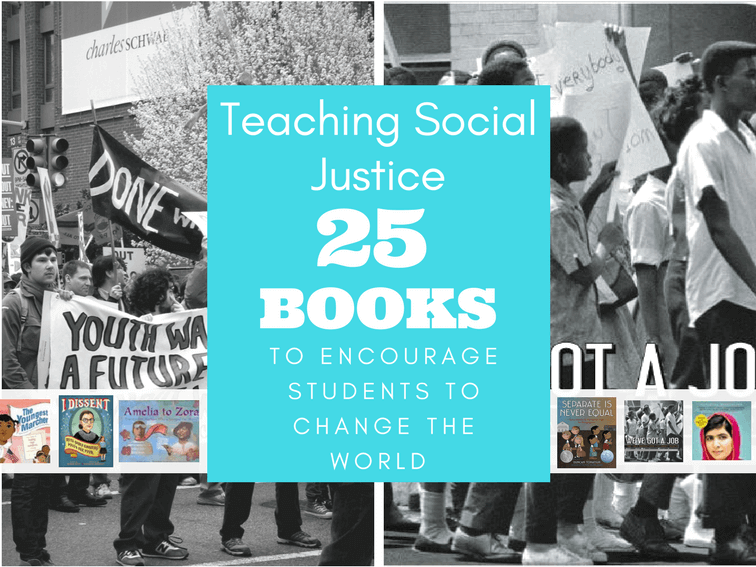 Teaching Social Justice: 25 Books To Encourage Students To Change The World -