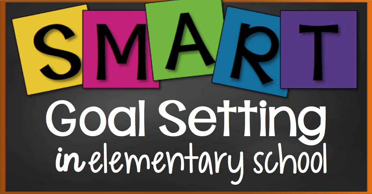 Student Goal Setting in Elementary School - What I Have Learned